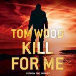 Kill for Me, Tom Wood