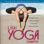 Lilias Yoga Complete A Full Course for Beginning and Advanced Students, Lilias Folan