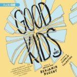 Good Kids, Benjamin Nugent
