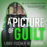 A Picture of Guilt An Ellie Foreman Mystery, Libby Fischer Hellmann