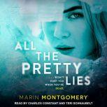 All the Pretty Lies, Marin Montgomery