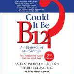Could It Be B12? An Epidemic of Misdiagnoses, Second Edition, RN Pacholok