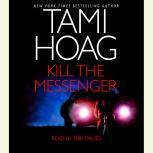 Kill the Messenger, Tami Hoag