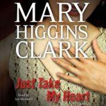 Just Take My Heart, Mary Higgins Clark