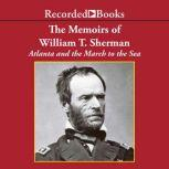 The Memoirs of William T. ShermanExcerpts Atlanta and the March to the Sea, William Sherman