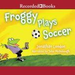 Froggy Plays Soccer, Jonathan London