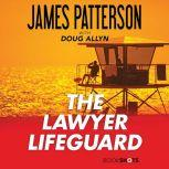 The Lawyer Lifeguard, James Patterson