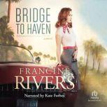 Bridge to Haven, Francine Rivers
