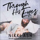 Through His Eyes, Nikki Ash