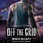 Off the Grid, Monica McCarty