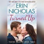 Turned Up, Erin Nicholas
