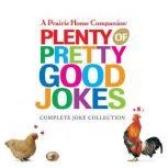 Plenty of Pretty Good Jokes, Garrison Keillor