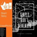 I Simply Can't Remember, Zachary J Cooper