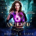 Anchored, Bridget E. Baker