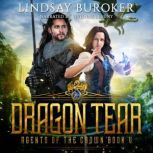 Dragon Tear Agents of the Crown, Book 5, Lindsay Buroker