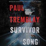 Survivor Song A Novel, Paul Tremblay