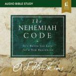 The Nehemiah Code: Audio Bible Studies It's Never Too Late for a New Beginning, O. S. Hawkins