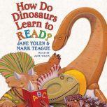 How Do Dinosaurs Learn to Read?, Jane Yolen