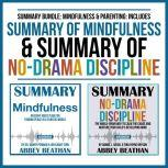 Summary Bundle: Mindfulness & Parenting: Includes Summary of Mindfulness & Summary of No-Drama Discipline, Abbey Beathan