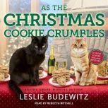 As the Christmas Cookie Crumbles, Leslie Budewitz