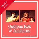 Oedipus Rex & Antigone [unabridged], Sophocles