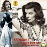 Katharine Hepburn - An Audio Biography 2, Geoffrey Giuliano