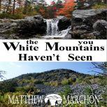 The White Mountains You Haven't Seen PROMOTIONAL SAMPLER, Matthew Marchon