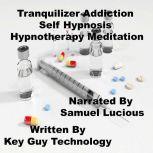 Tranquilizer Addiction Self Hypnosis Hypnotherapy Meditation, Key Guy Technology