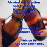 Alcohol Association Self Hypnosis Hypnotherapy Meditation, Key Guy Technology