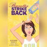 Brunettes Strike Back, Kieran Scott