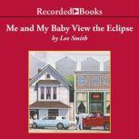 Me and My Baby View the Eclipse, Lee Smith