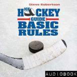 Ice Hockey Guide: Basic Rules, Steve Robertson