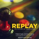 Replay The History of Video Games, Tristan Donovan
