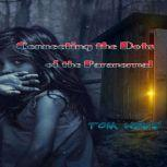 Connecting the Dots of the Paranormal, Tom Neff