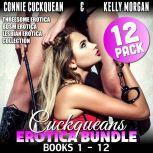 Cuckqueans Erotica Bundle 12-Pack : Books 1 - 12 (Threesome Erotica BDSM Erotica Lesbian Erotica Collection), Connie Cuckquean