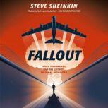Fallout Spies, Superbombs, and the Ultimate Cold War Showdown, Steve Sheinkin