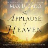 The Applause of Heaven, Max Lucado