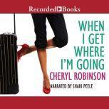 When I Get Where I'm Going, Cheryl Robinson