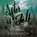 After We Fall, Emma Kavanagh