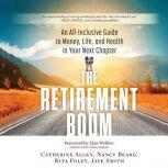 The Retirement Boom An All Inclusive Guide to Money, Life, and Health in Your Next Chapter, Catherine Allen