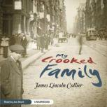 My Crooked Family, James Lincoln Collier