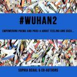 #Wuhan2 Empowering poems and pros-a about feelings and such.., Sophia Behal