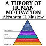 A Theory of Human Motivation, Abraham H. Maslow