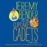 Jeremy Bender vs. the Cupcake Cadets, Eric Luper
