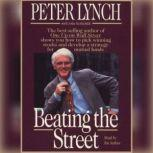 Beating the Street How to Use What You Already Know to Make Money in the Market, Peter Lynch
