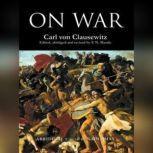 On War, Carl von Clausewitz; Translated by Col. J.J. Graham