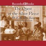 The Quest of the Silver Fleece, W.E.B. Du Bois