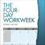 The Four-Day Workweek, Robert Grosse
