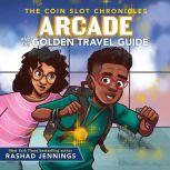 Arcade and the Golden Travel Guide, Rashad Jennings
