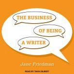 The Business of Being a Writer, Jane Friedman